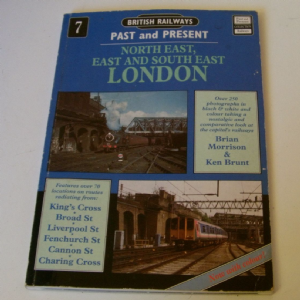 British Railways Past & Present North East, East & south East London #7 Book